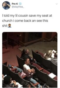 inyay/I told my little cousin save my seat at church