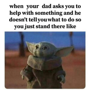 inyay/When your dad asks you to help with something