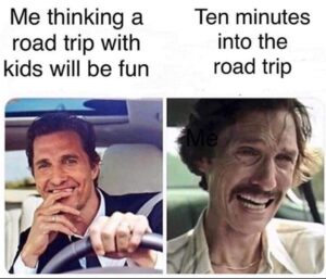 inyay/Me thinking a road trip with kids will be fun ......