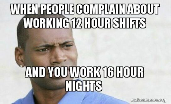 inyay/When people complain about working 12 hours